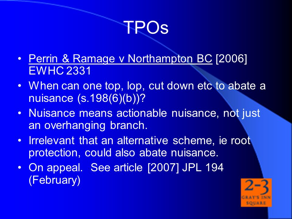 TPOs Perrin & Ramage v Northampton BC [2006] EWHC 2331
